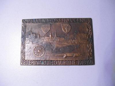 BRONZOVÁ PLAKETA - 50 LET VYSOKÉHO UČENÍ VETERINÁRNÍHO V BRNĚ 1918-68