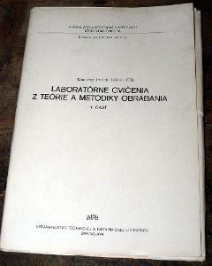 LABORATÓRNE CVIČENIA Z TEÓRIE A METODIKY OBRÁBANIA 1980 VŠT KOŠICE
