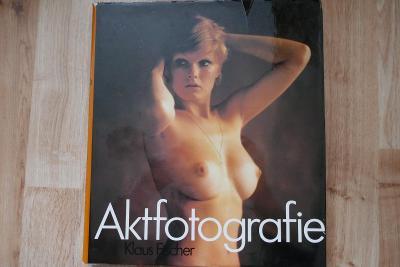 KLAUS FISCHER: AKTOFOTOGRAFIE (německy)
