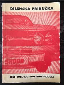 Dílenská Příručka ŠKODA 105S, 105L,120,120 L,120LS,120 GLS - 1978