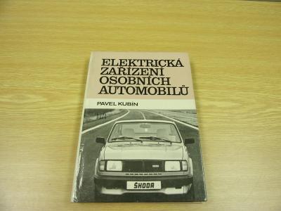 Kniha ELEKTRICKÁ ZAŘÍZENÍ OSOBNÍCH AUTOMOBILŮ, auto veterán ŠKODA 1985