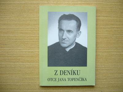 Z deníku Otce Jana Topenčíka   1999 -a