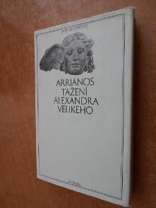 Arriános - Tažení Alexandra Velikého - Antická knihovna 14