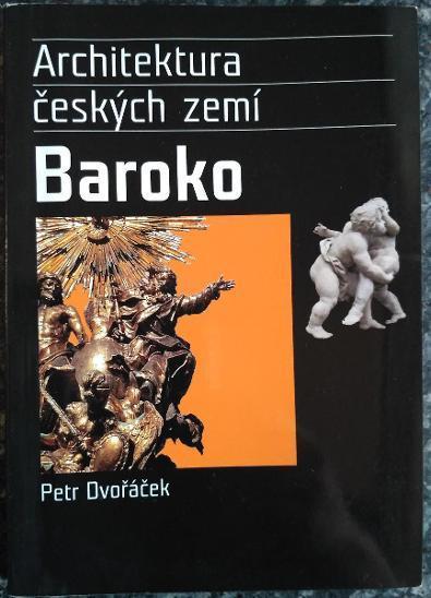 Architektura českých zemí 4. Baroko - Dvořáček, Petr