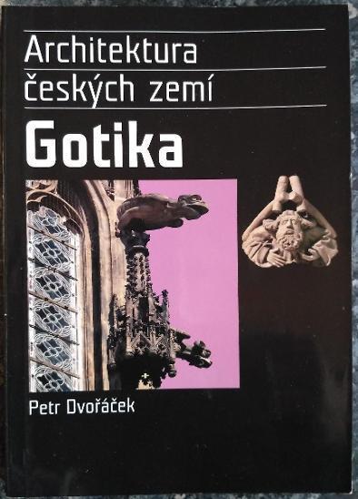 Architektura českých zemí 2. Gotika - Dvořáček, Petr