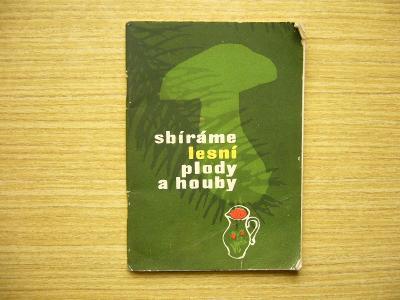Miloš Hrouzek - Sbíráme lesní plody a houby -n