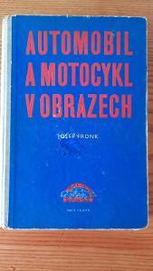 Kniha Josef Fronk - Automobil  a motocykl v obrazech, r. 1956