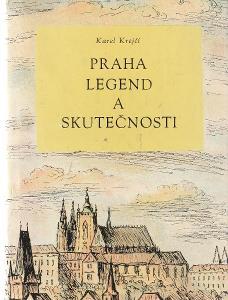 Karel Krejčí: Praha legend a skutečností (Pragensie)
