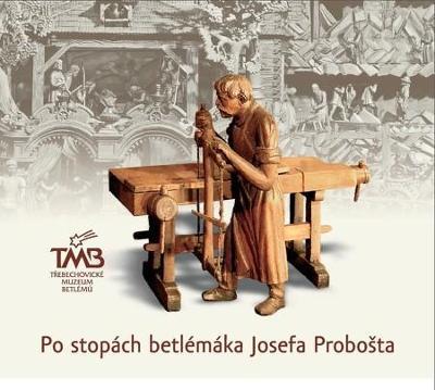Po stopách betlémáka Josef Probošta