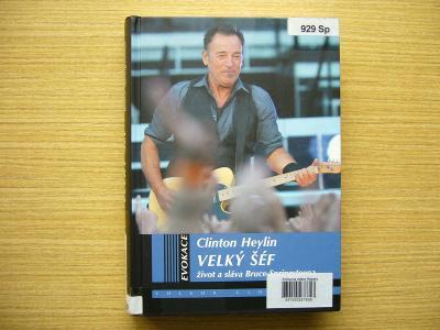 Clinton Heylin - Velký šéf: Život a sláva Bruce Springsteena | 2013 -a