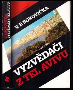 V. P. Borovička: Vyzvědači z Tel Avivu (Mossad) vydání 1992