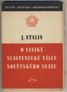 O VELKÉ VLASTENECKÉ VÁLCE SOVĚTSKÉHO SVAZU - J. Stalin