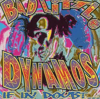 CD BAD LITTLE DYNAMOS - IF IN DOUBT ...CONSULT YOUR DEALER