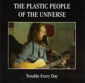 CD  The Plastic People Of The Universe – Trouble Every Day