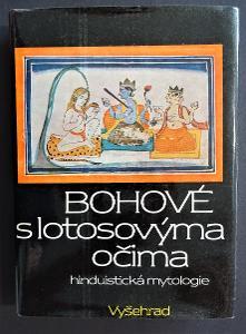 Bohové s lotosovýma očima: hinduistické mýty v indické kultuře...,1986