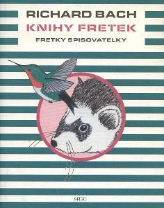 Richard Bach: Knihy fretek - Fretky spisovatelky