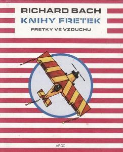 Richard Bach: Knihy fretek - Fretky ve vzduchu