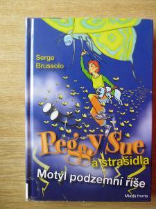 Brussolo Serge - Peggy Sue a strašidla. Motýl z podzemní říše
