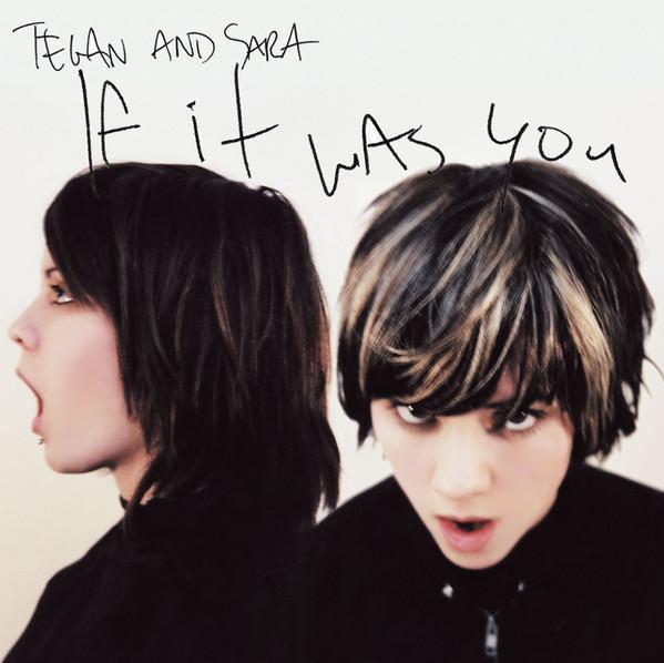 CD - TEGAN AND SARA - If It Was You - Hudba