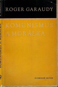 R. Garaudy: Komunismus a morálka, 1960