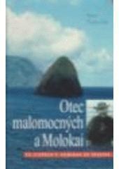 Otec malomocných a Molokai po stopách P. Damiána de Veuster 2007