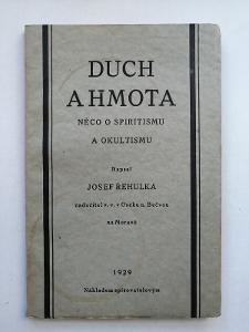Řehulka Josef  - DUCH A HMOTA    něco o spiritismu a okultismu