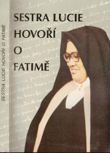 Sestra Lucie hovoří o Fatimě, 1994, velmi pěkný stav!!