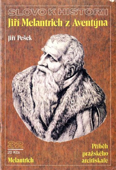 Jiří Pešek: Jiří Melantrich z Aventýna (= Slovo k historii 32 / 1991) - Knihy