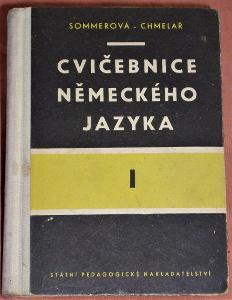 Cvičebnice německého jazyka I. - Jana Sommerová + František Chmelař