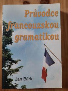 Průvodce francouzskou gramatikou Jan Bárta
