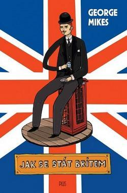 Jak se stát Britem ***NOVÉ*** vhodné jako DÁREK!