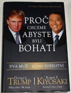 Proč chceme abyste byli bohatí - Donald Trump, Robert T. Kiyosaki