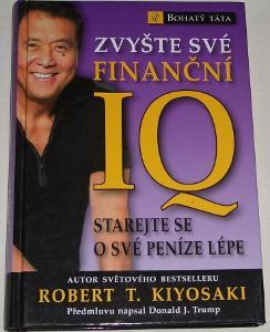Zvyšte své finanční IQ, starejte se o své peníze - Robert T. Kiyosaki