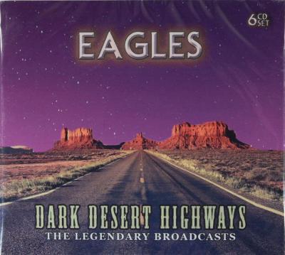 6 CD digipak Eagles - Dark Desert Highways  (1974 / 1976 / 1994)