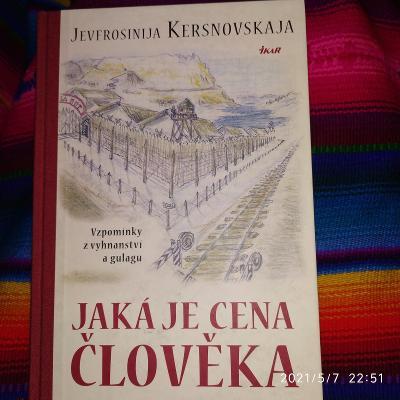 J. Kersnovskaja: Jaká je cena člověka, vzpominky z vyhnanství a gulagu