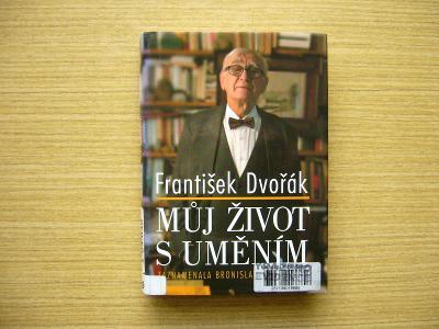 František Dvořák - Můj život s uměním | 2006 -n
