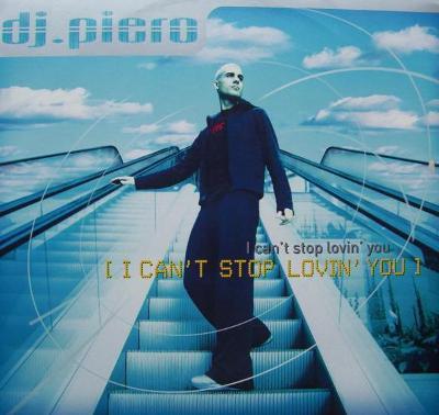 "DJ PIERO - I Can't Stop Lovin' You (12""Maxi singl)´2000 TRANCE HIT"