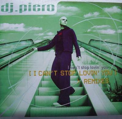 "LP- DJ PIERO - I Can't Stop Lovin' You (The Remixes) (12""Maxi)´2000"