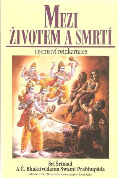 ŠRÍ ŠRÍMAD - Mezi životem a smrtí - tajemství reinkarnace