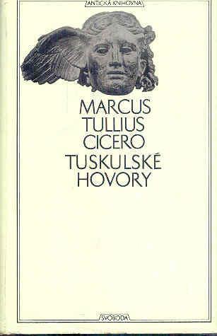 Antická knihovna  -CICERO - TUSKULSKÉ HOVORY