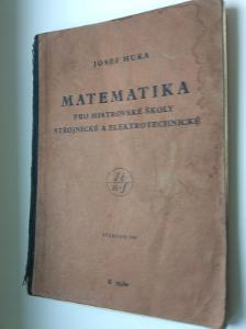 Matematika pro mistrovské školy ing. Josef Huka, rok vydání 1941