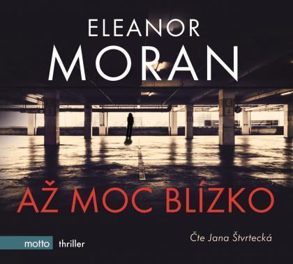 2 CD mp3 digipak  Eleonor Moran - Až moc blízko  (13 hodin 22 minut) - Hudba