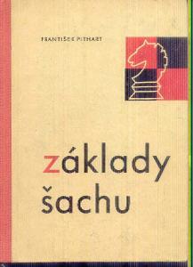 FRANTIŠEK PITHART - ZÁKLADY  ŠACHU