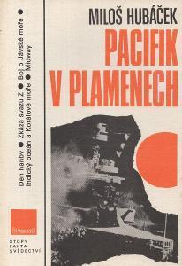 Miloš Hubáček - Pacifik v plamenech