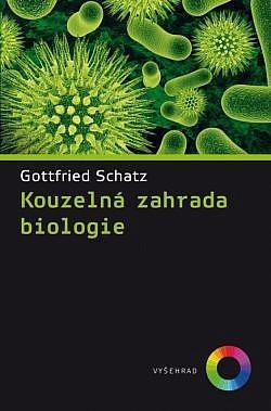 Kouzelná zahrada biologie / Gottfried Schatz