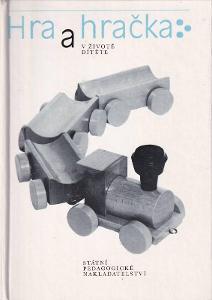Kniha Hra a hračka v životě dítěte (1989) Věra Mišurcová