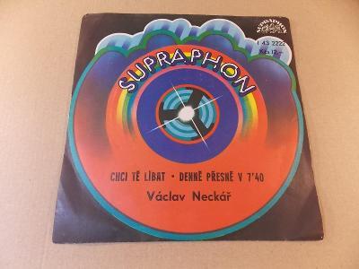 Neckář Václav CHCI TĚ LÍBAT, DENNĚ PŘESNĚ V 7:40 SP 1978 stereo