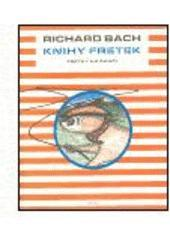 Richard Bach: Knihy fretek - Fretky na ranči
