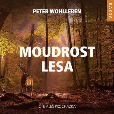 Moudrost lesa -  Wohlleben Peter -  CD audiokniha