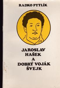 Jaroslav Hašek a Dobrý voják Švejk / Radko Pytlík